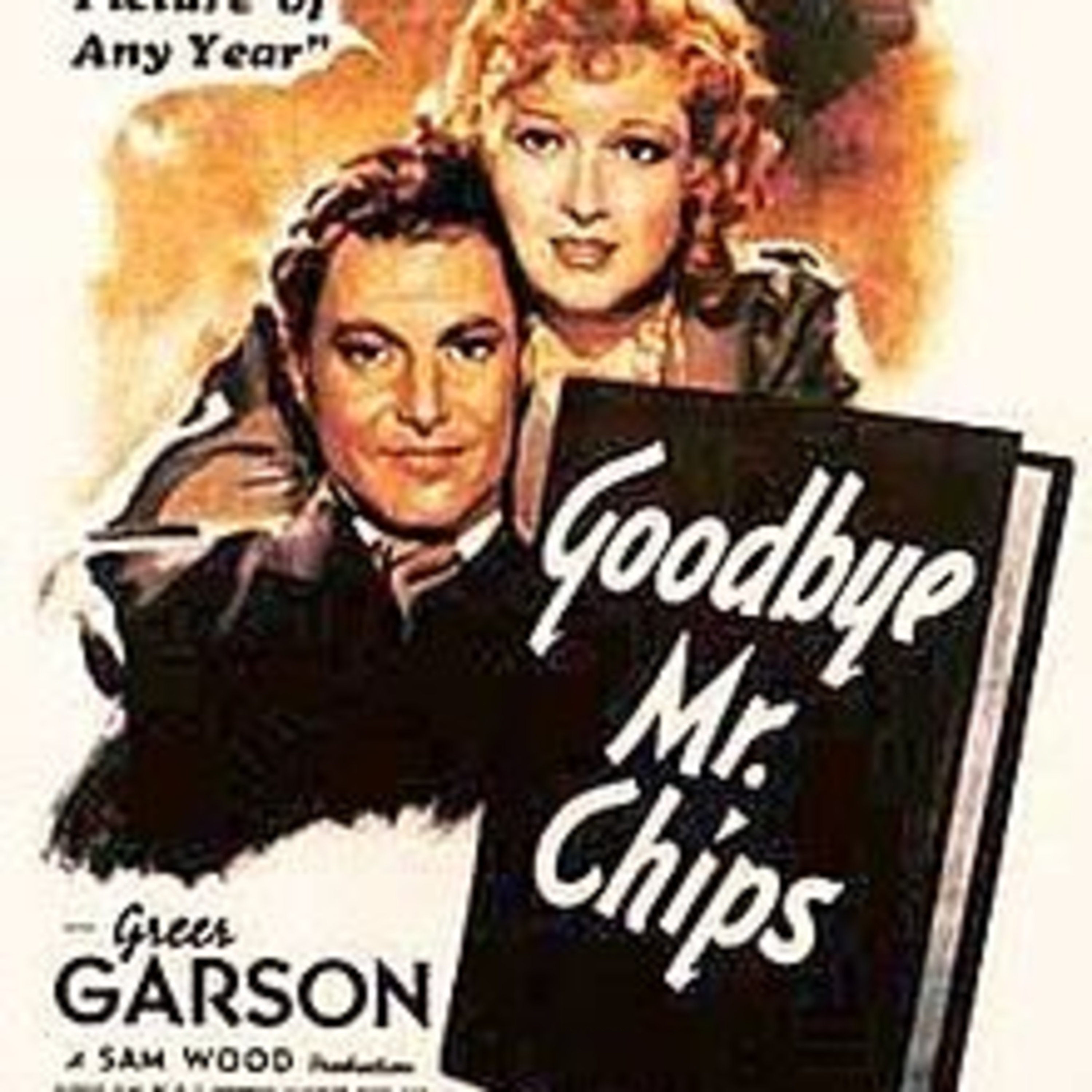 Goodbye - Mr. Chips - Laurence Olivier & James Hilton - All-Star Radio Dramas of Classic Films - Lux Radio Theater