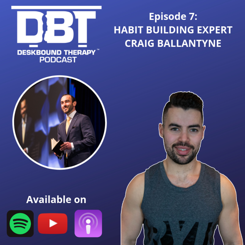 Episode 7 - Building Habits to Achieve Your Fitness Goals Ft. Craig Ballantyne