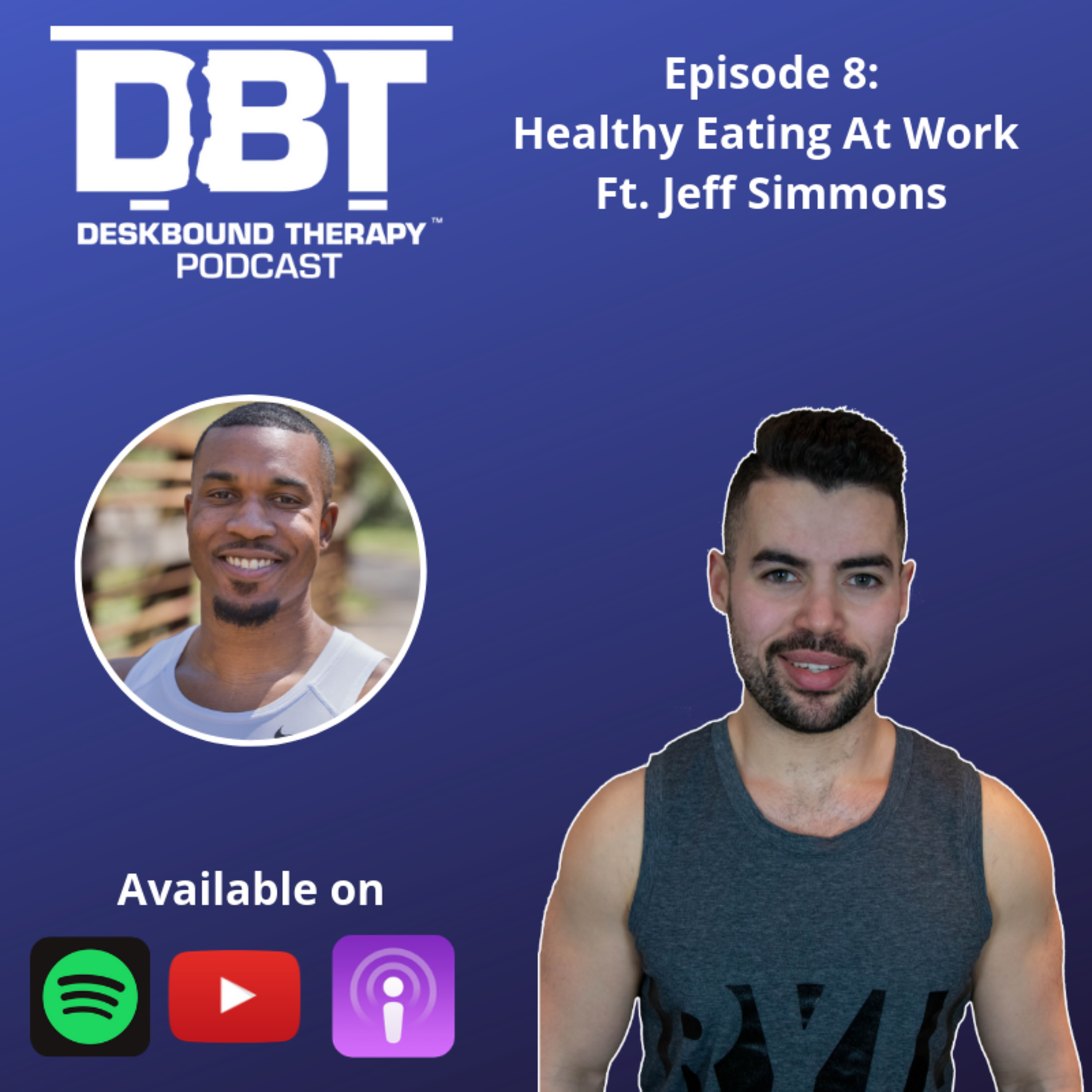 Episode 8 - Eating Healthy at Work Ft. Jeff Simmons