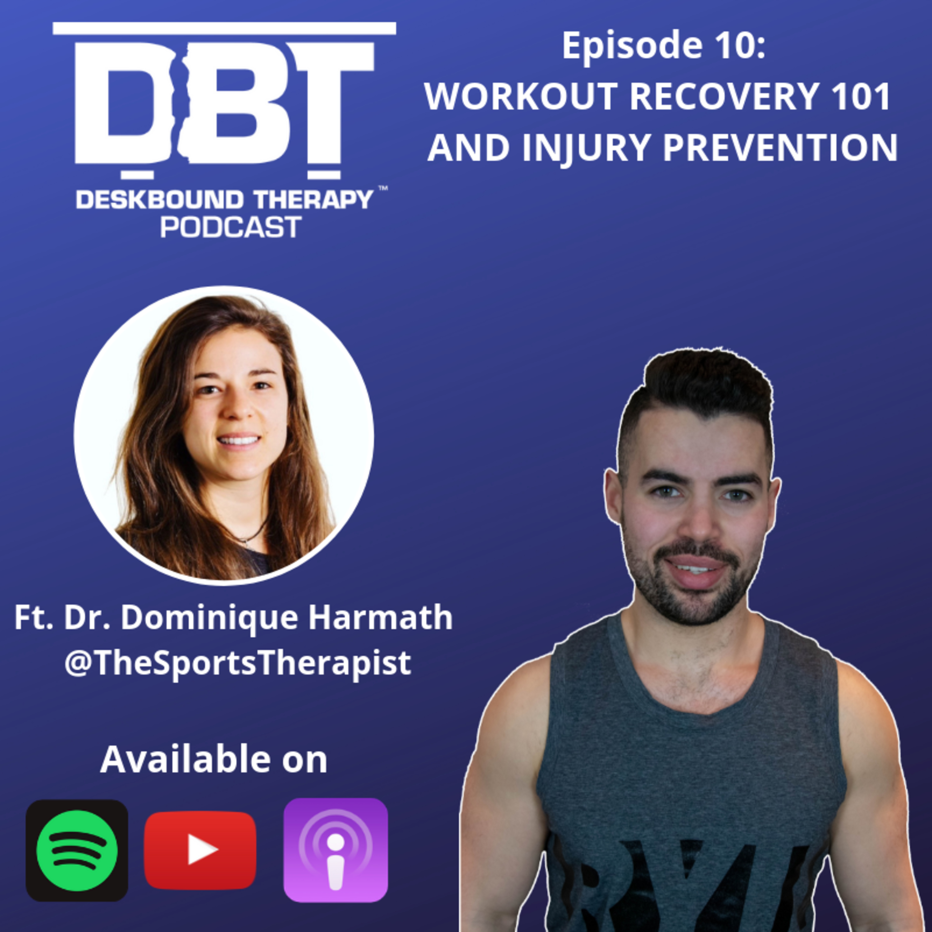 Episode 10 - Workout Recovery 101 and Injury Prevention Ft. Dr. Dominique Harmath