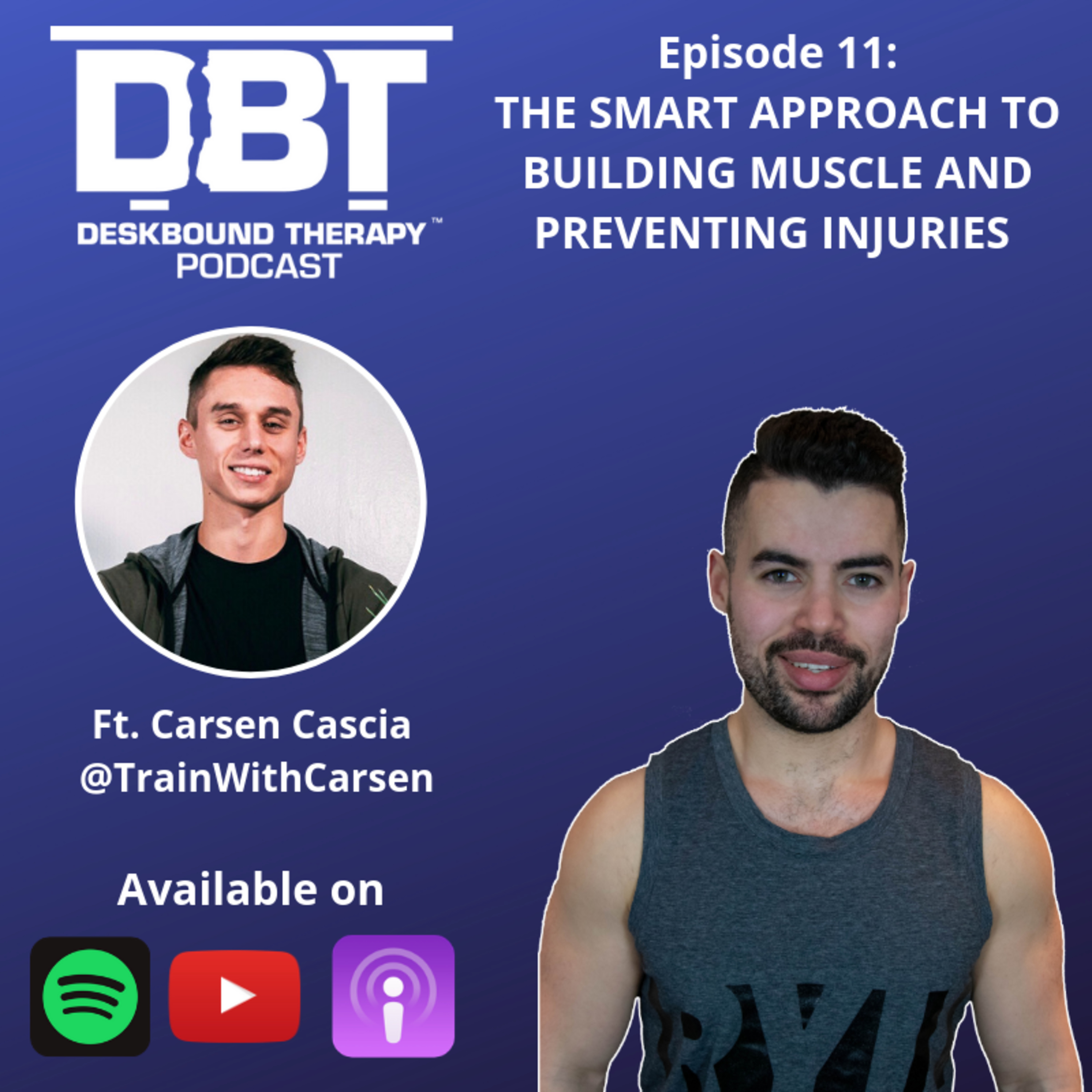 Episode 11: The Smart Approach To Building Muscle Ft. Carsen Cascia