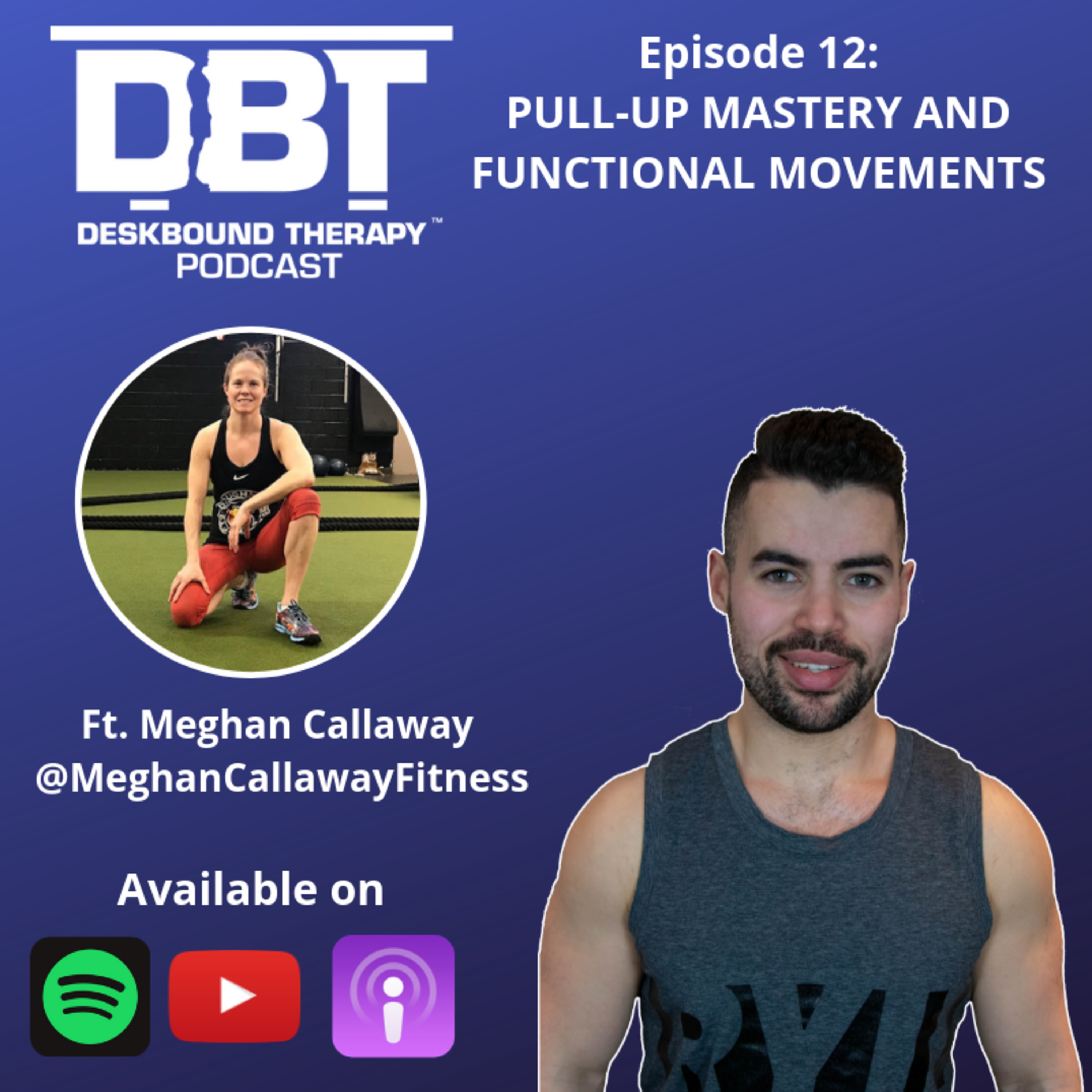 Episode 12: Pull-Up Mastery and Functional Movements Ft. Meghan Callaway