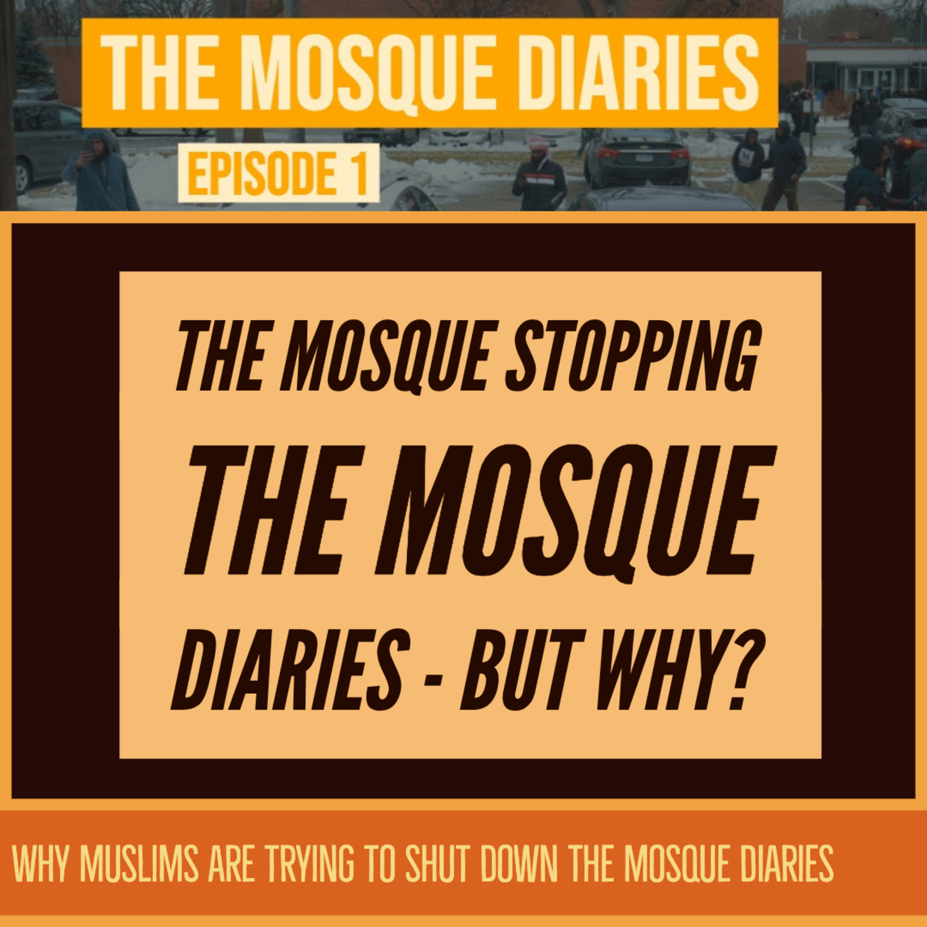 Ep. 6: The Mosque Stopping The Mosque Diaries - But Why?