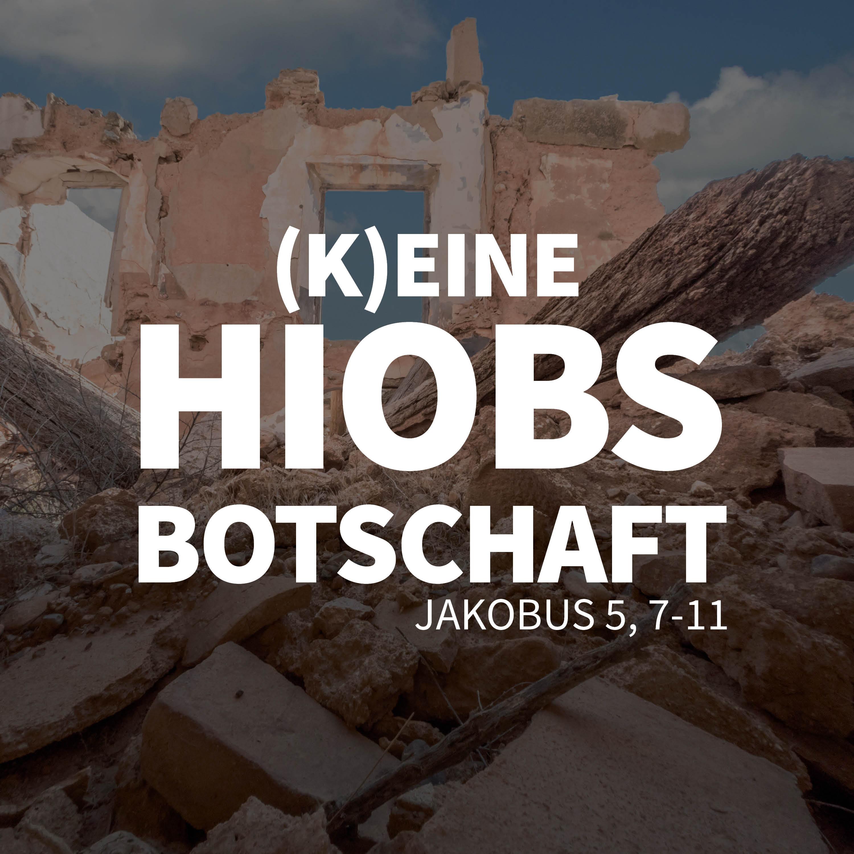 JOBST BITTNER - (K)EINE Hiobsbotschaft [Jakobus 5,7-11]