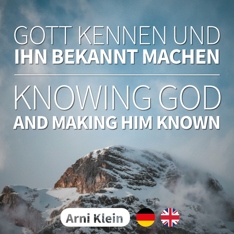 ARNI KLEIN - Gott kennen und ihn bekannt machen