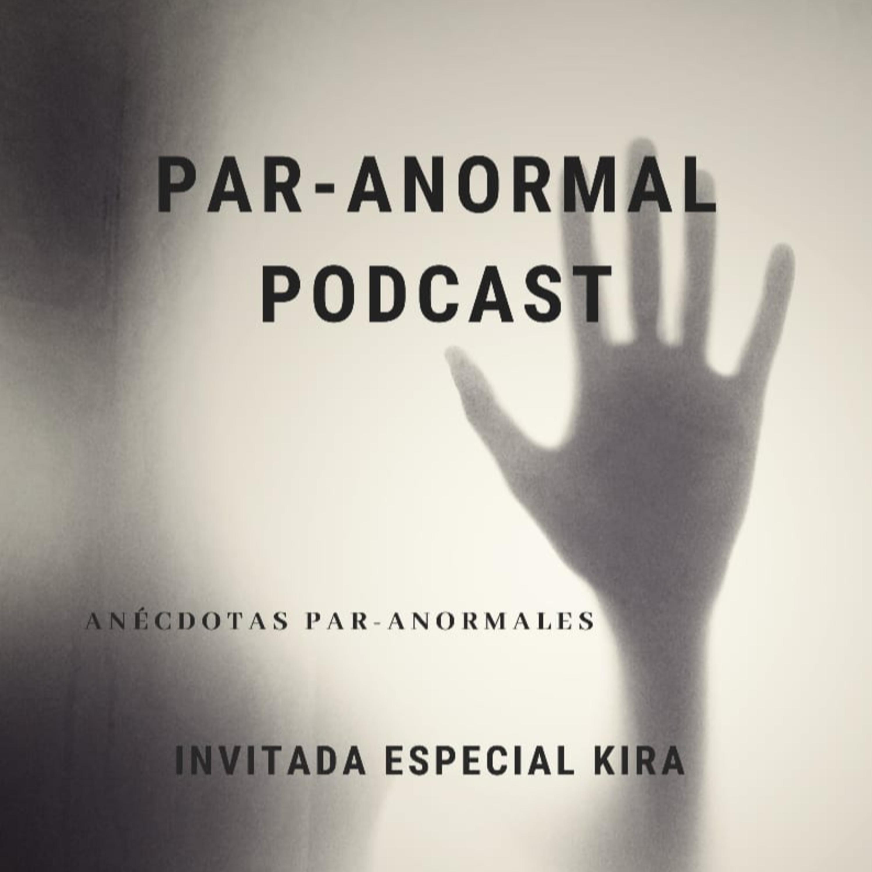 Episodio 03 Anécdotas Par-anormales parte 1 invitada Kira