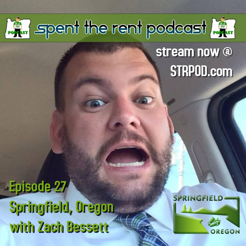 Ep27 Springfield w Zach Bessett – Spent the Rent Podcast