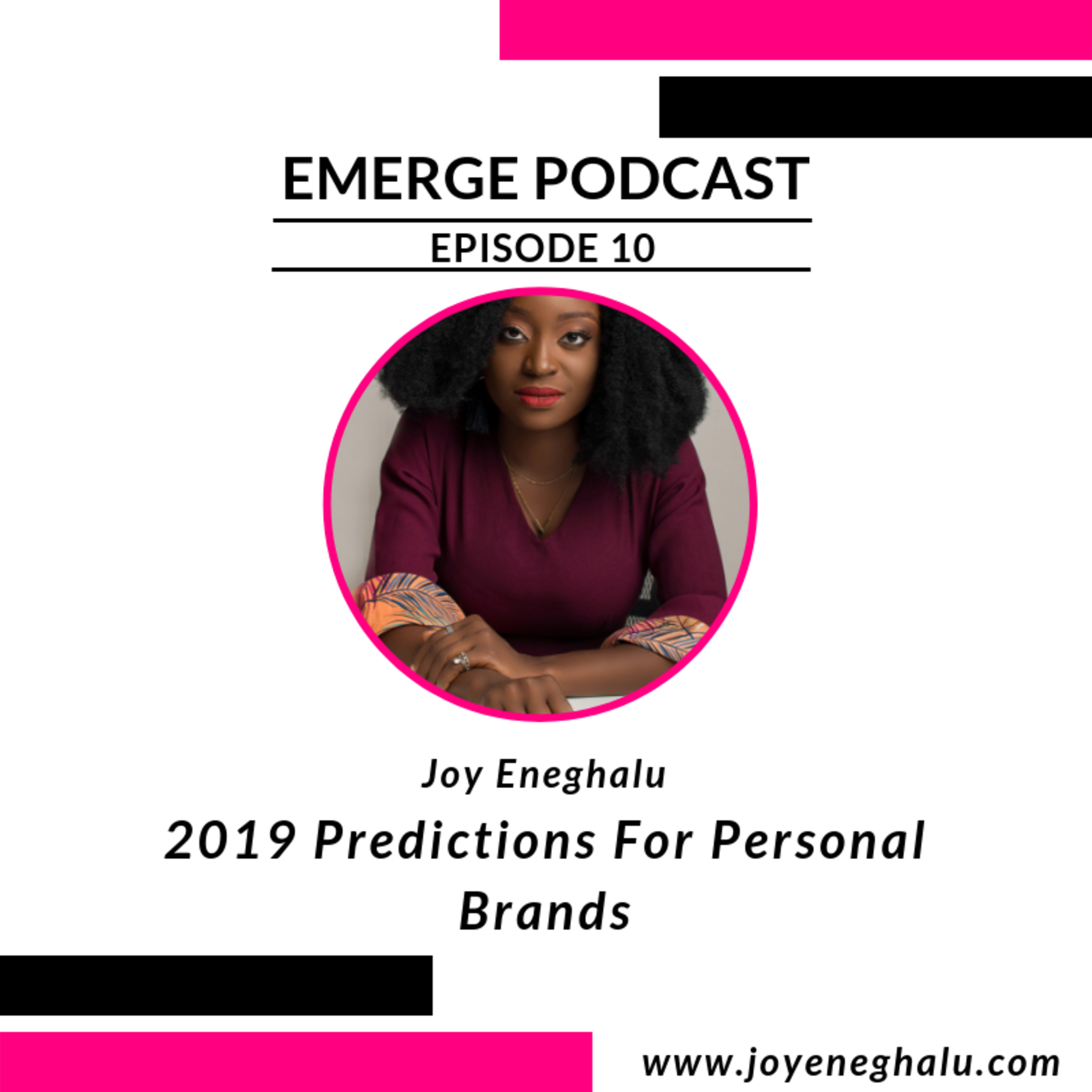 Episode 10 - 2019 Predictions For Personal Brands