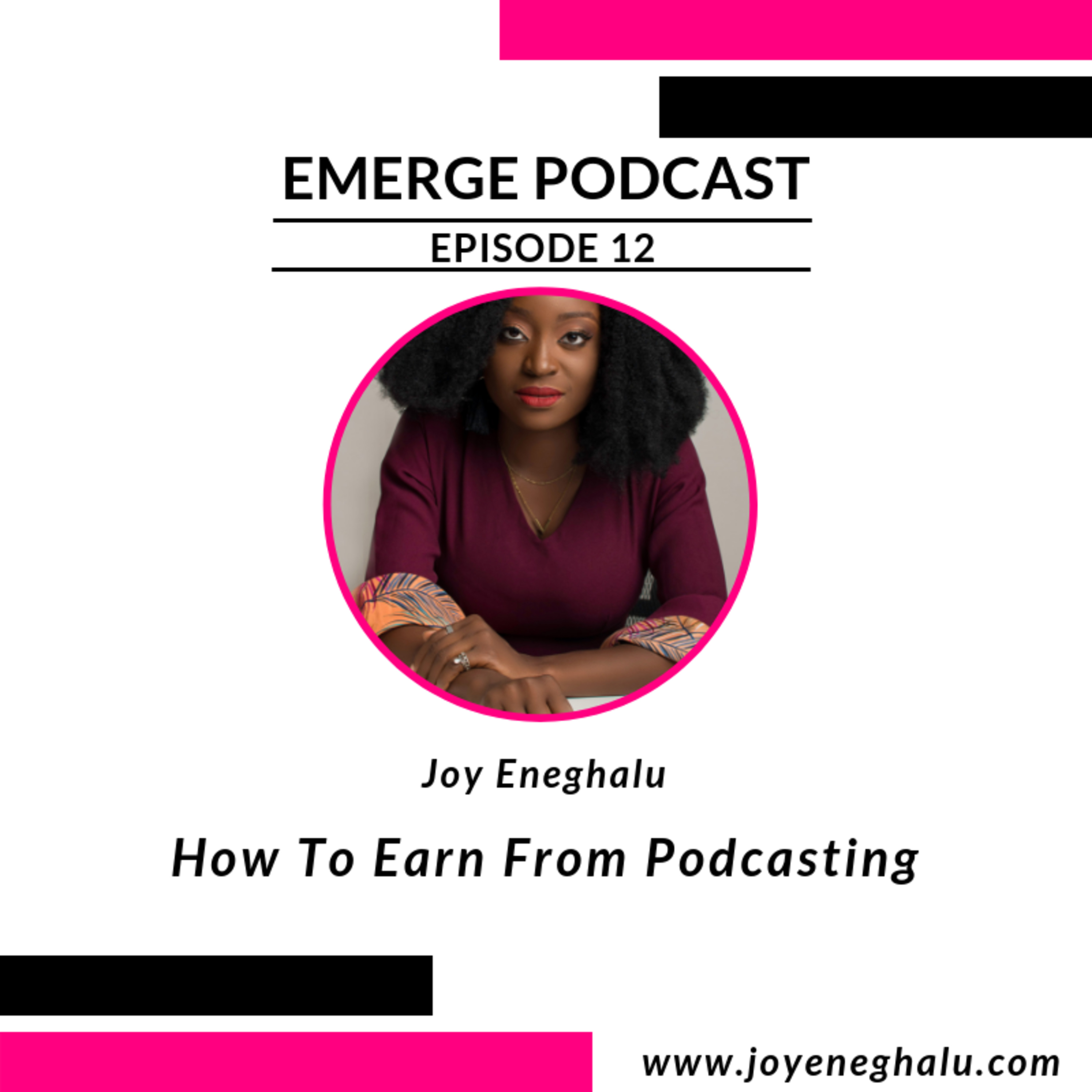 Episode 12 - How To Earn From Podcasting