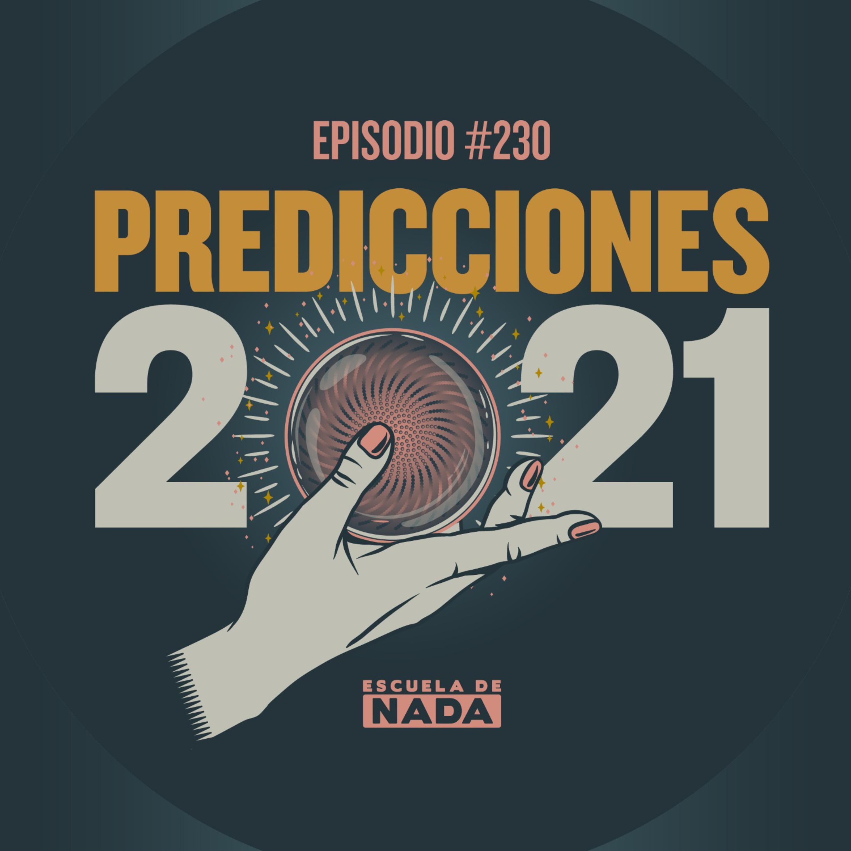 EP #230 - Predicciones 2021