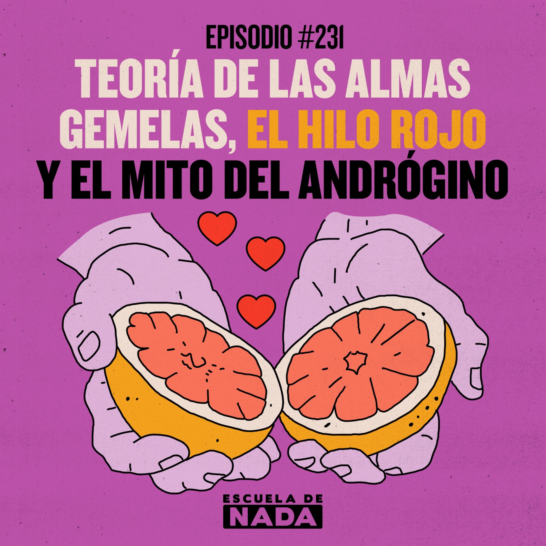 EP #231 - Teoría de las almas gemelas, el hilo rojo y el mito del androgino