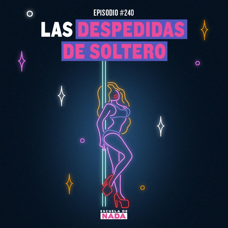 EP #240 - Las despedidas de soltero