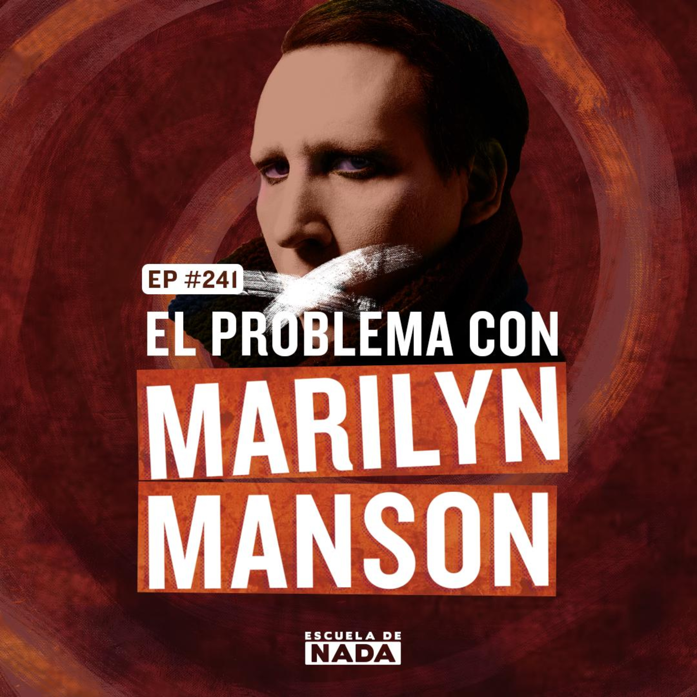 EP #241 - El problema con Marilyn Manson y nuestros sueños deportivos