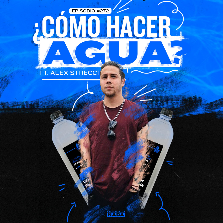 Cómo hacer tu propia agua y venderla? Música para intimar y los clichés del Chavo feat. Alex Strecci