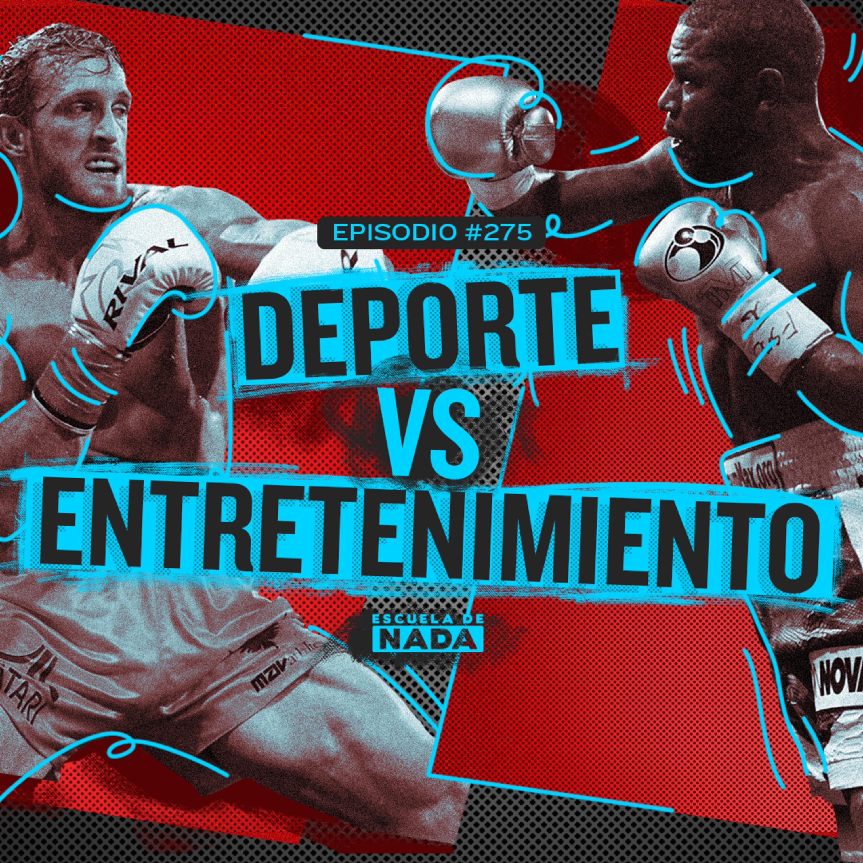 EP #275 - La pelea de Mayweather y Paul: La lucha entre el entretenimiento y el deporte