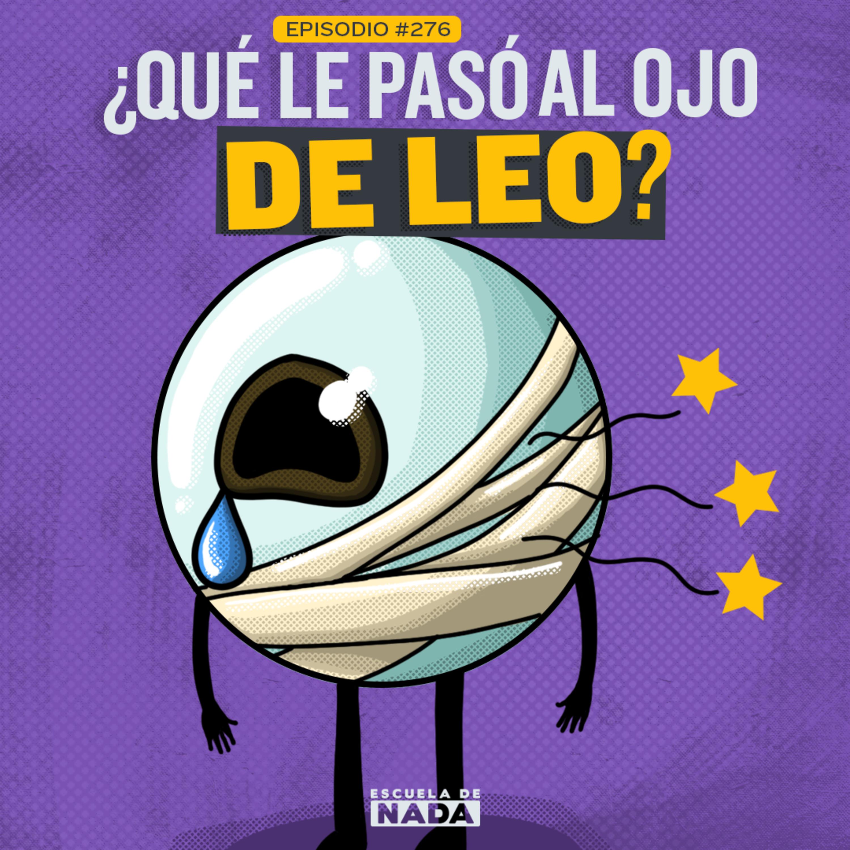 EP #276 - ¿Qué le pasó a Leo en el ojo? Y casarse con la viuda de tu hermano