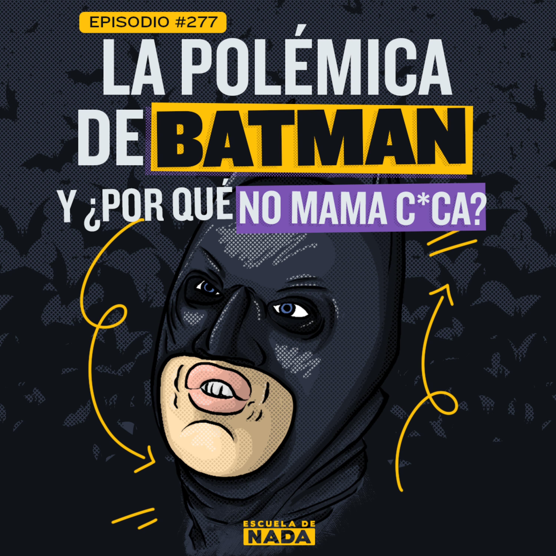 EP #277 - La polémica de Batman y el negocio de los juguetes