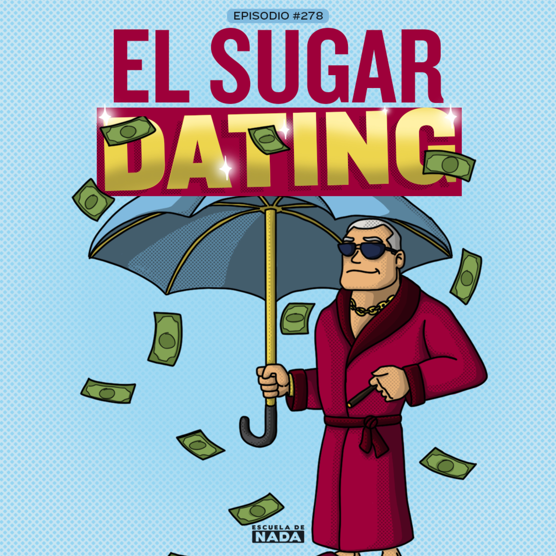 EP #278 - Ibai y la Copa América y El Sugar Dating