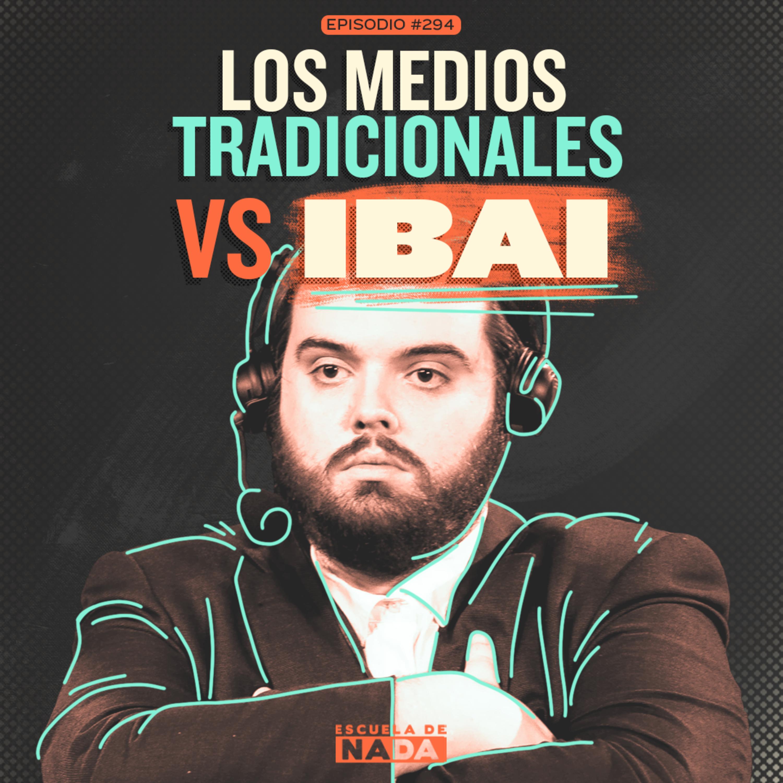 EP #294 - Los medios tradicionales vs Ibai