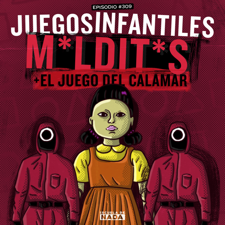 EP 309 - Juegos infantiles m*ldit*s