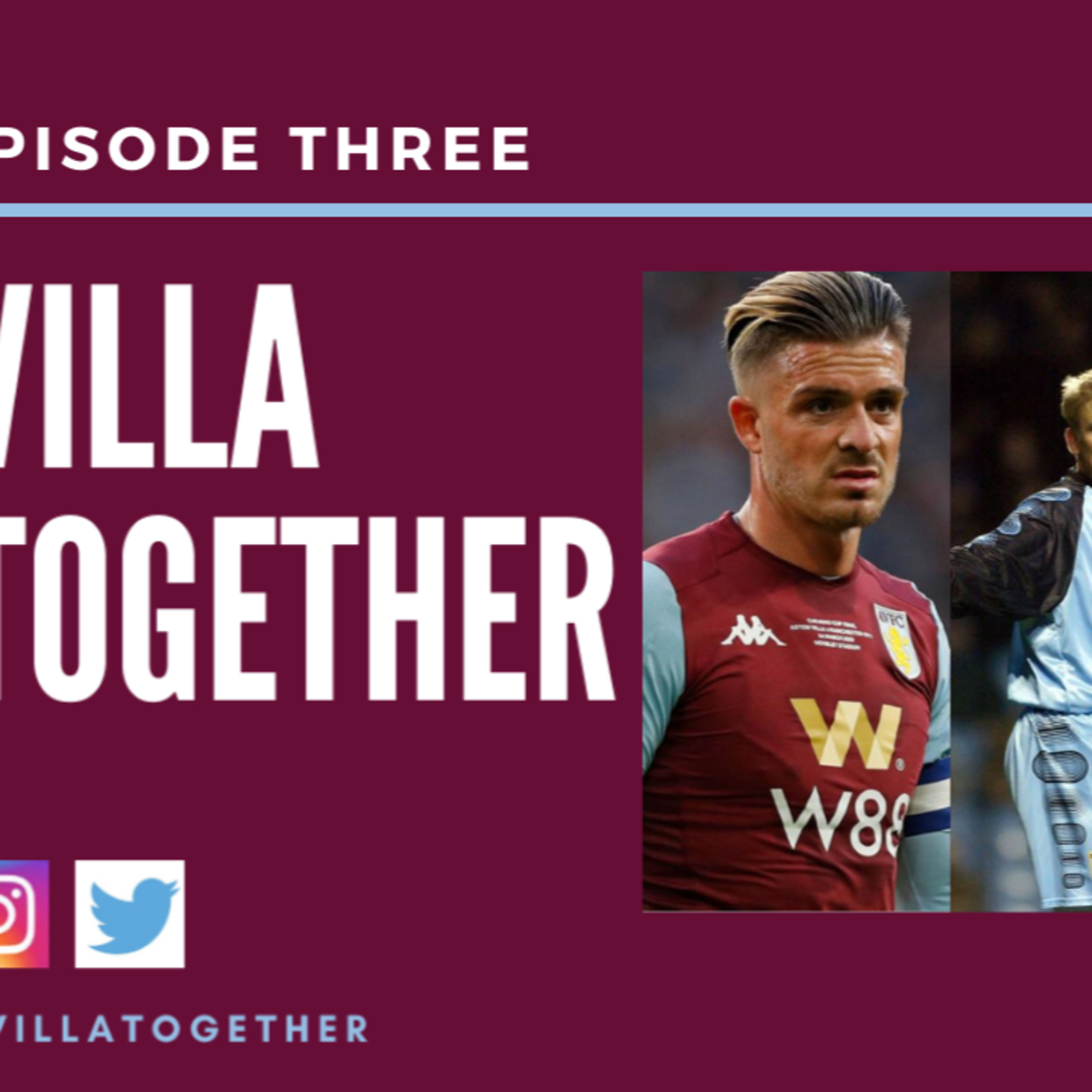 Villa Together - The Lions Roar Podcast (Aston Villa Podcast) Episode Three
