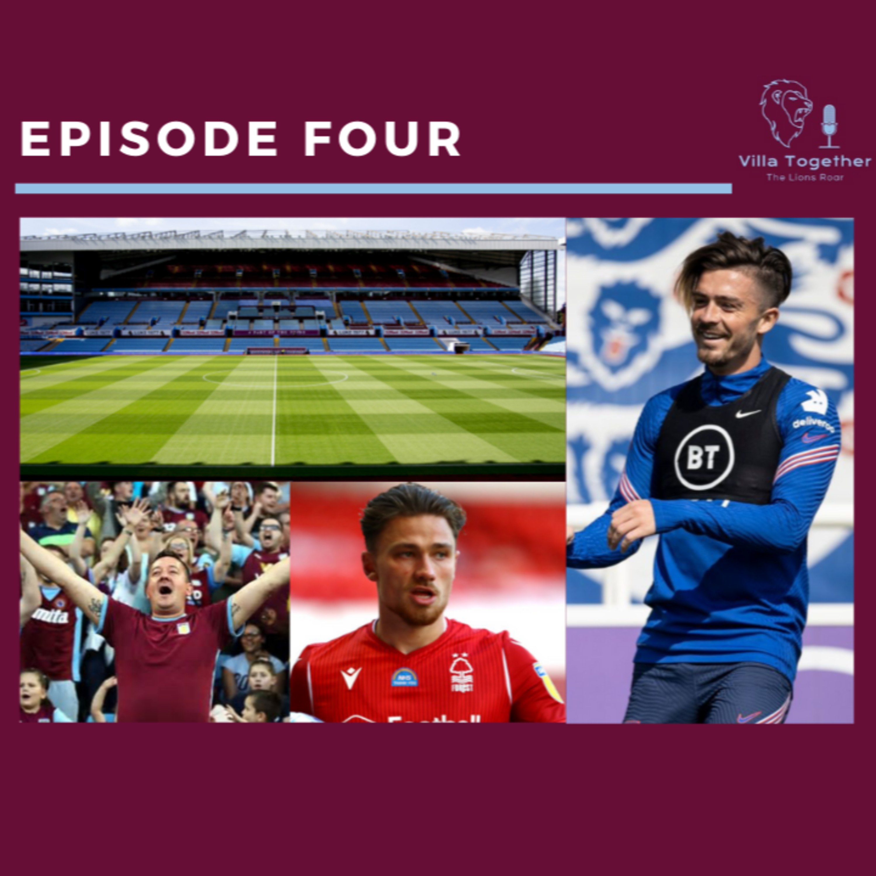 Villa Together - The Lions Roar Podcast (Aston Villa Podcast) Episode Four