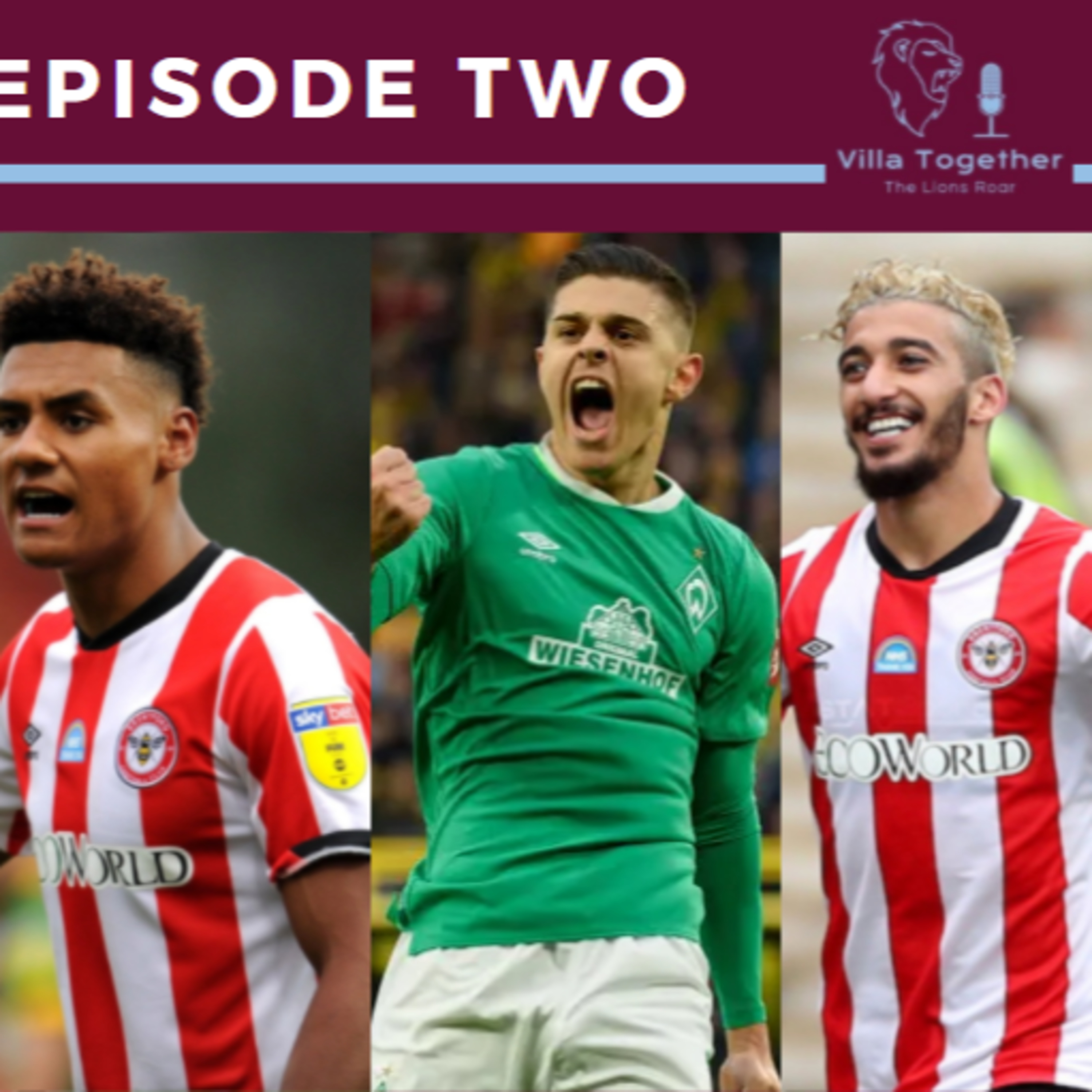 Villa Together - The Lions Roar Podcast (Aston Villa Podcast) Episode Two