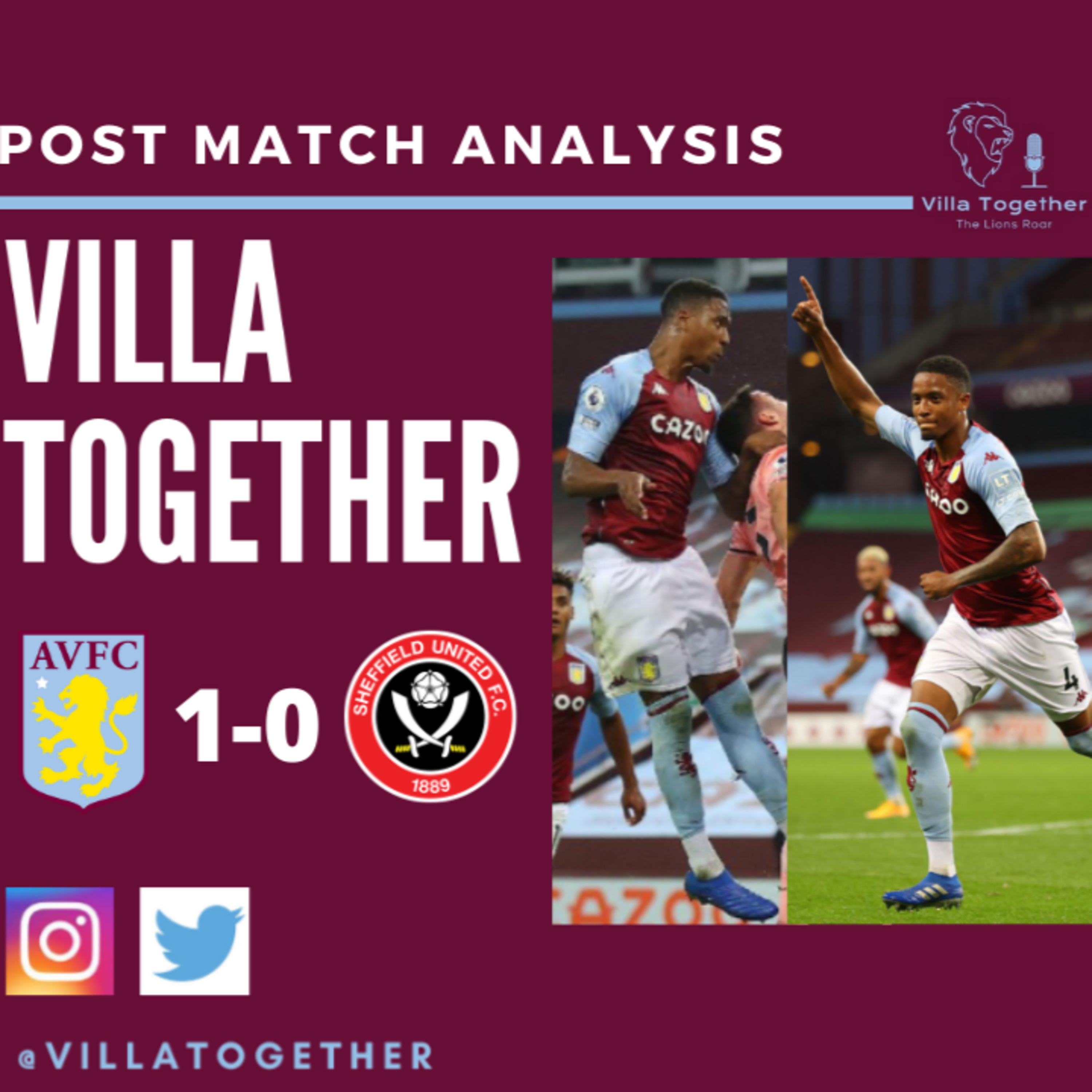 Villa Together Podcast - Post Match Analysis - Aston Villa 1 -0 Sheffield United (Episode Six)