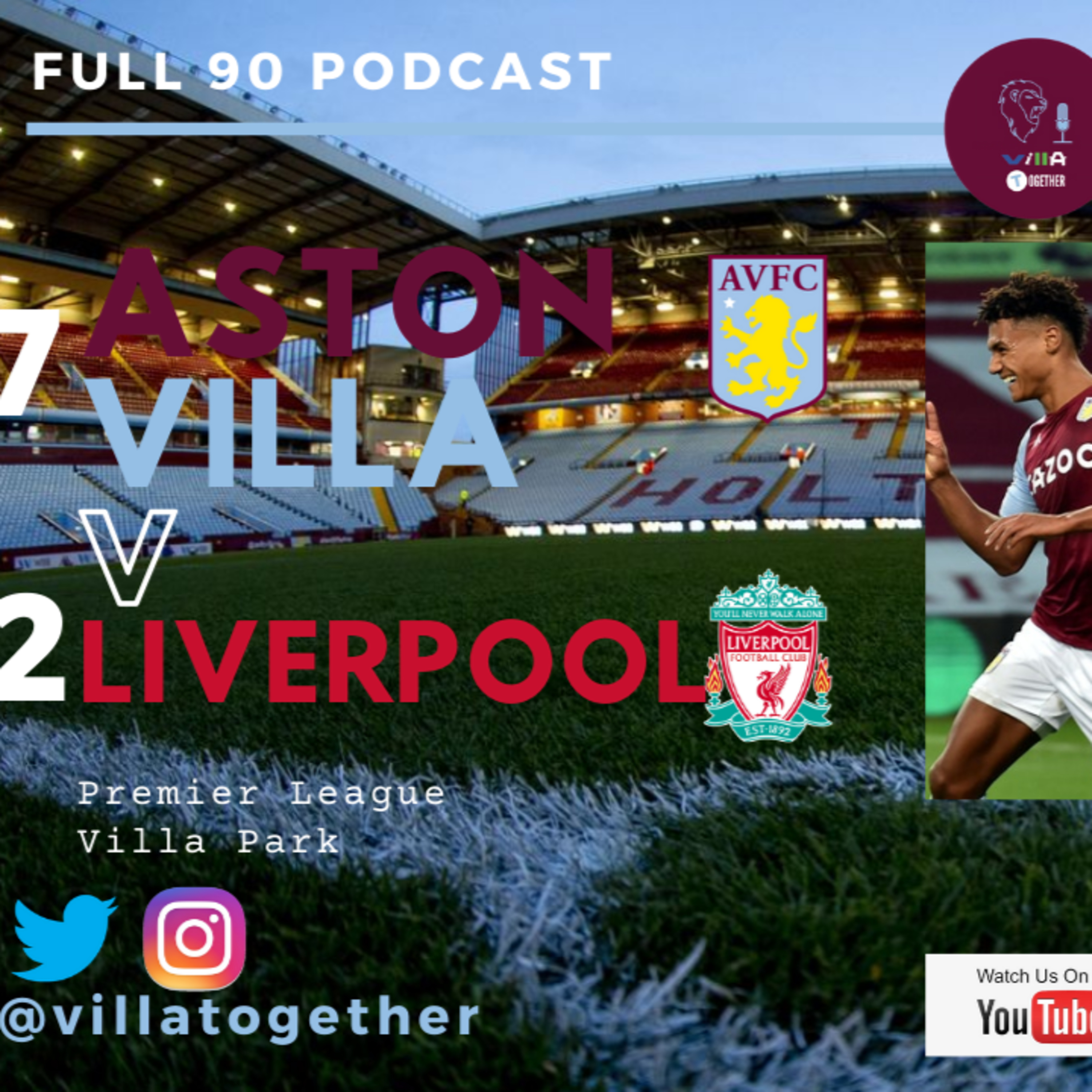 Villa Together The Full 90 Podcast - Aston Villa 7-2 Liverpool