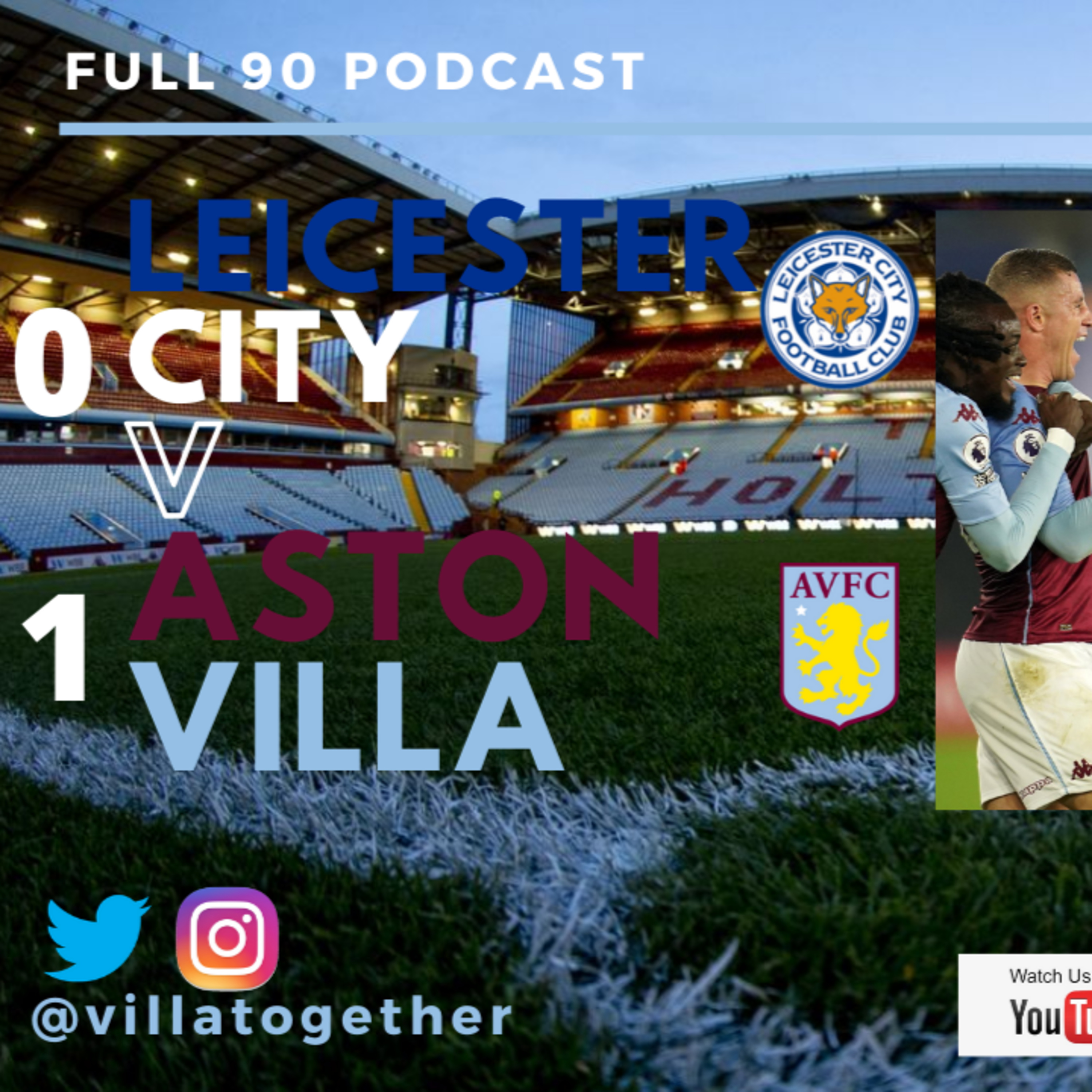Villa Together - The Full 90 Podcast - Leicester City 0-1 Aston Villa