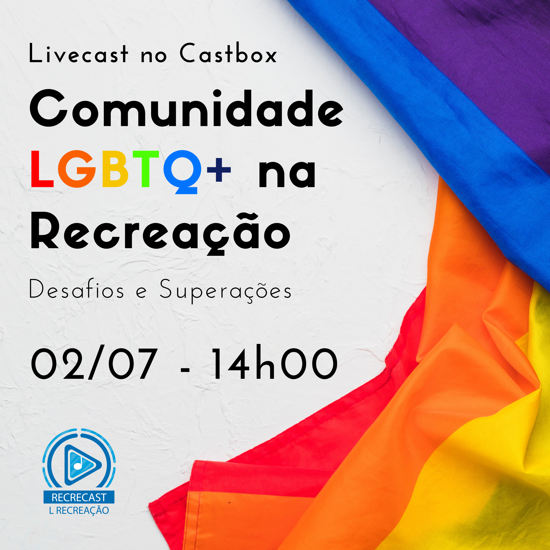 #LIVE - Comunidade LGBTQ+ na Recreação