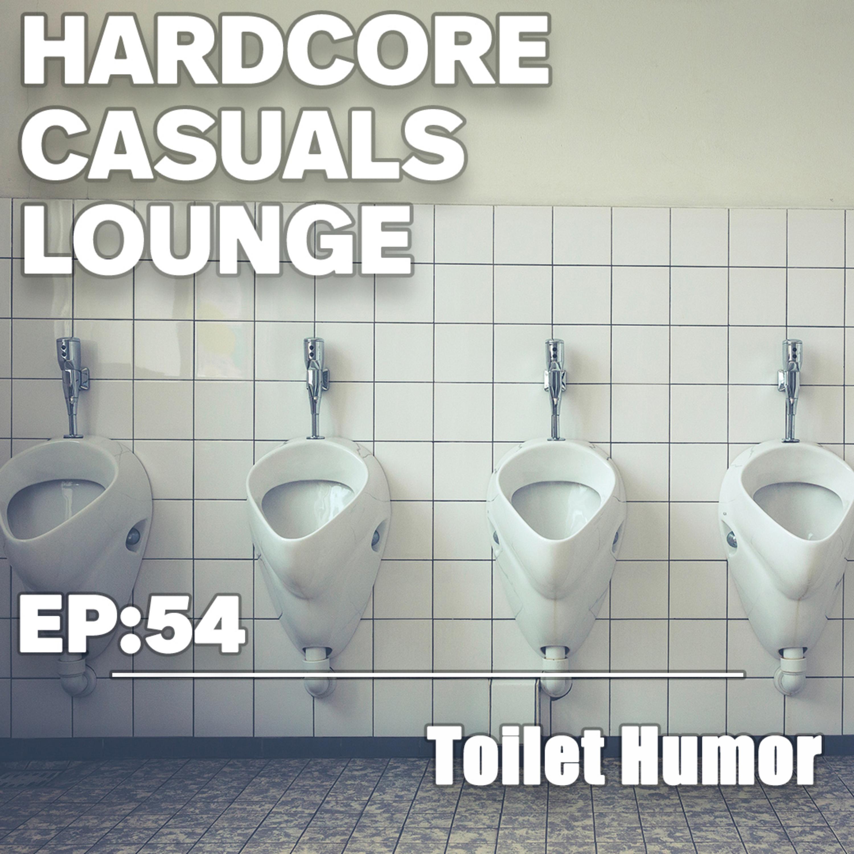 HCC Lounge EP54: Toilet Humor