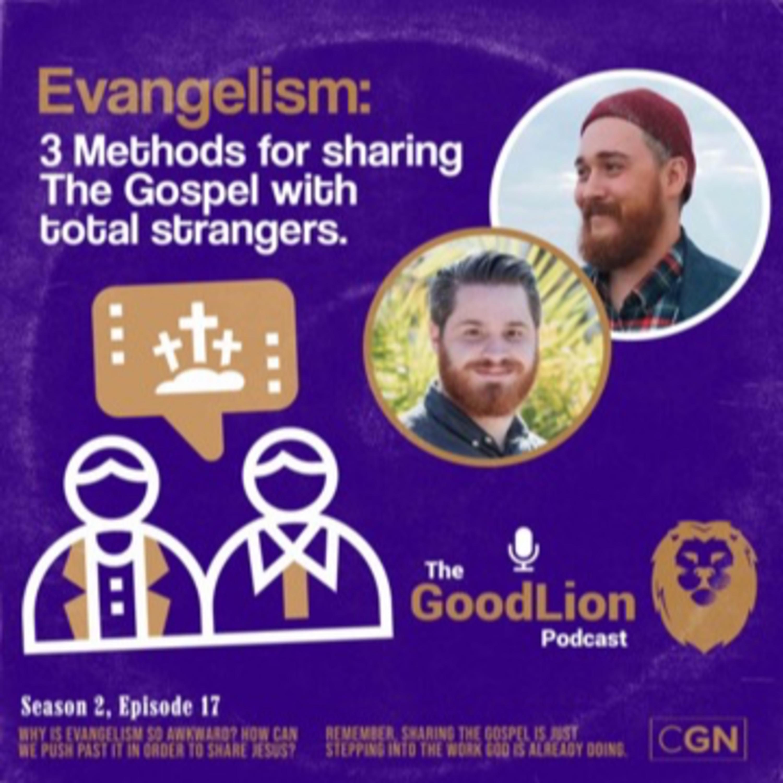 Evangelism: 3 Methods for sharing The Gospel with total strangers.