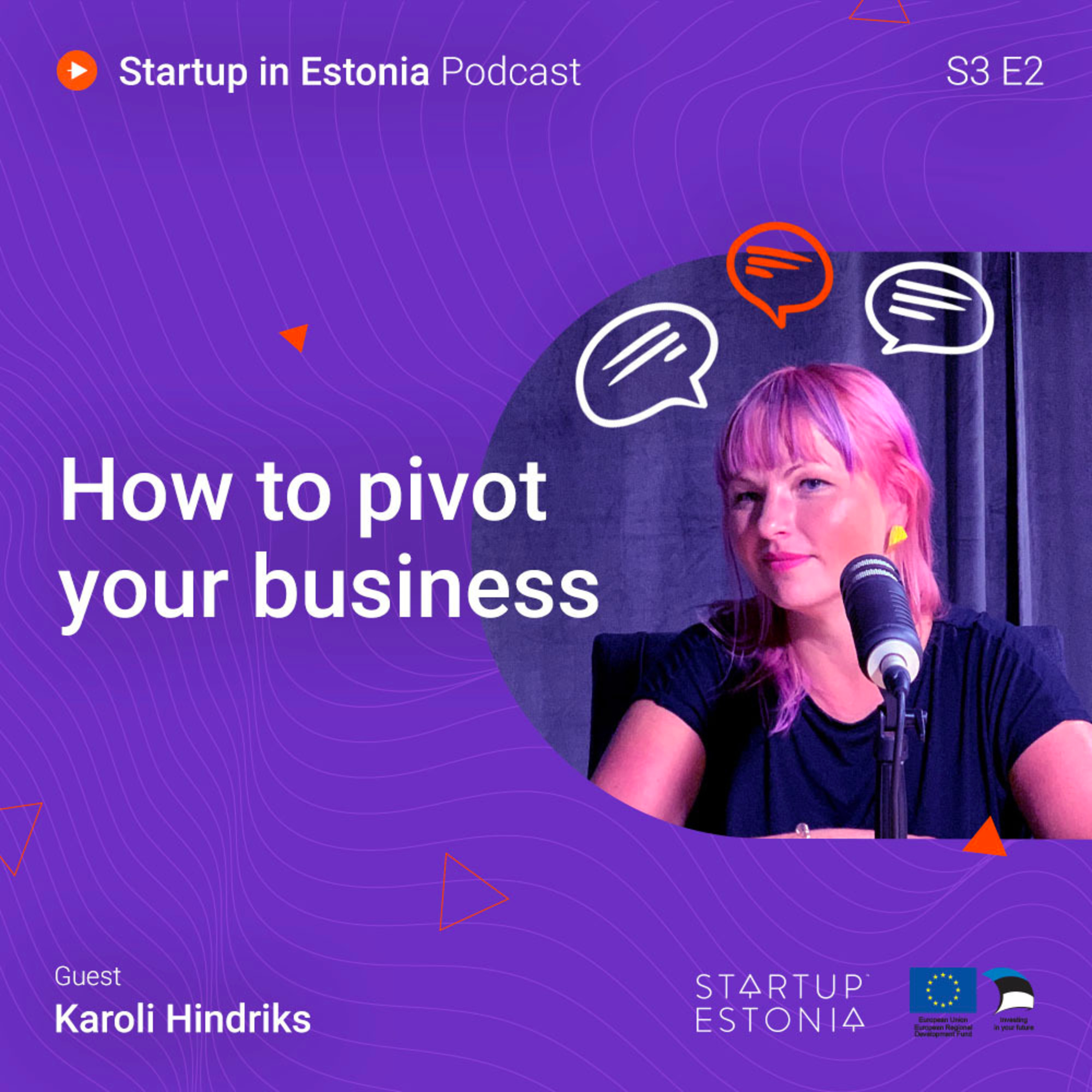 Startup in Estonia: #S3 E2 – How to pivot your business