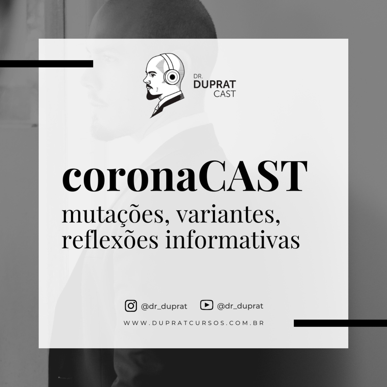 [coronaCast] - Brasil Ilhado, mutações, variantes do Sars-Cov 2, reflexões informativas #141