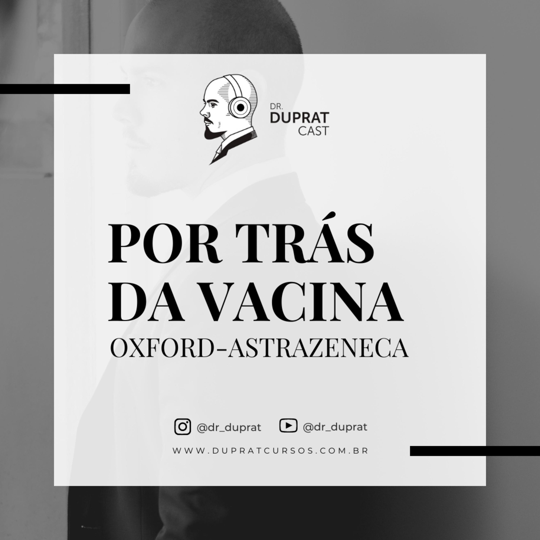 Por trás da vacina de Oxford-AstraZeneca: como é feita e por que promete? quais perigos e pontos falhos? #138