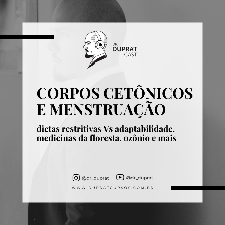 {P&R} - Corpos cetônicos e menstruação; dietas restritivas Vs adaptabilidade, medicinas da floresta, ozônio e mais.... #152