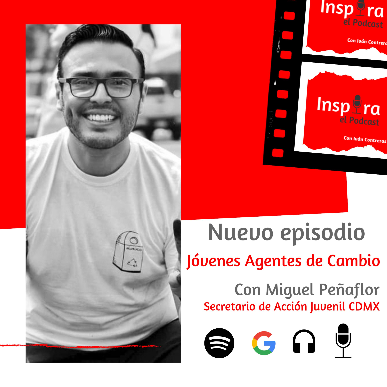 E.31 Jóvenes Agentes de Cambio con Miguel Peñaflor de Acción Juvenil