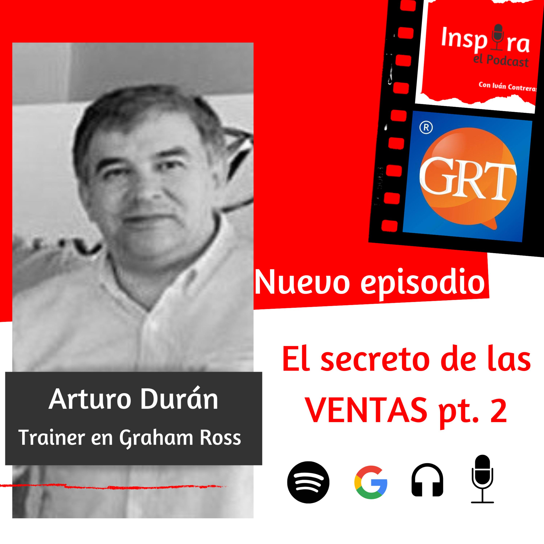 E.33 El secreto de las VENTAS pt.2 | Arturo Durán Trainer de Graham Ross