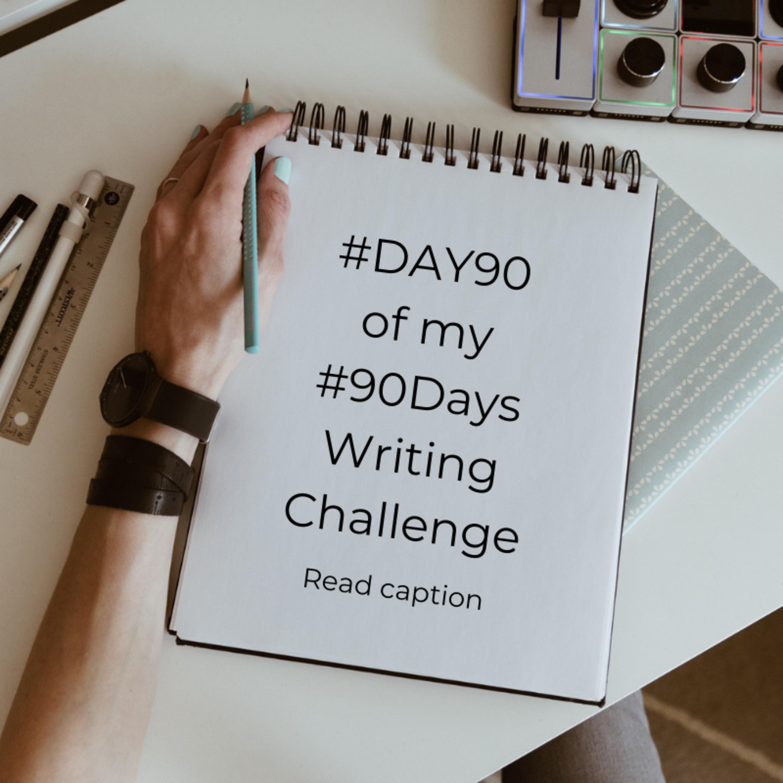 Sharing 90 Days Writing Challenge Journey #E018