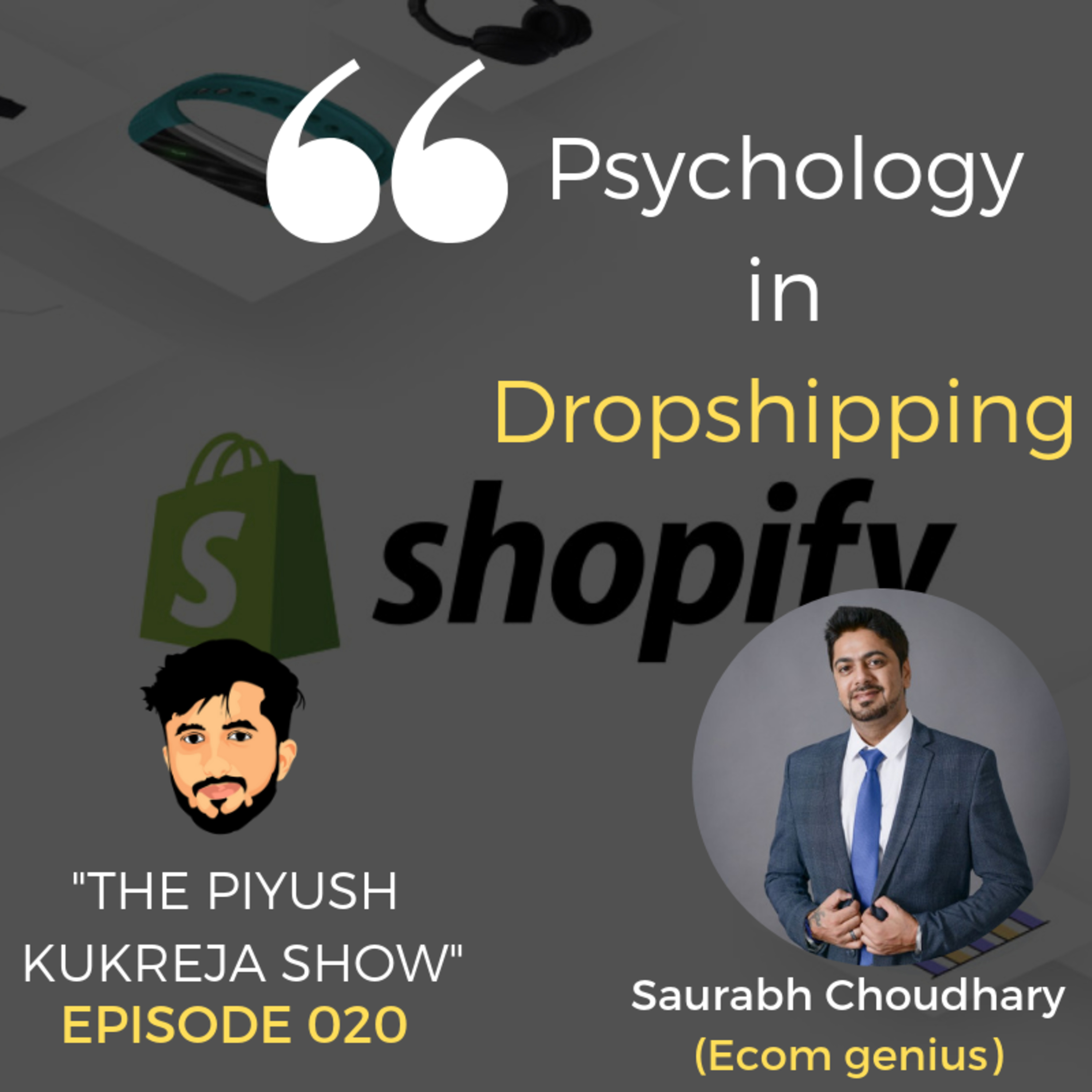 Psychology in Drop shipping ft.Saurabh Chaudhary #E020