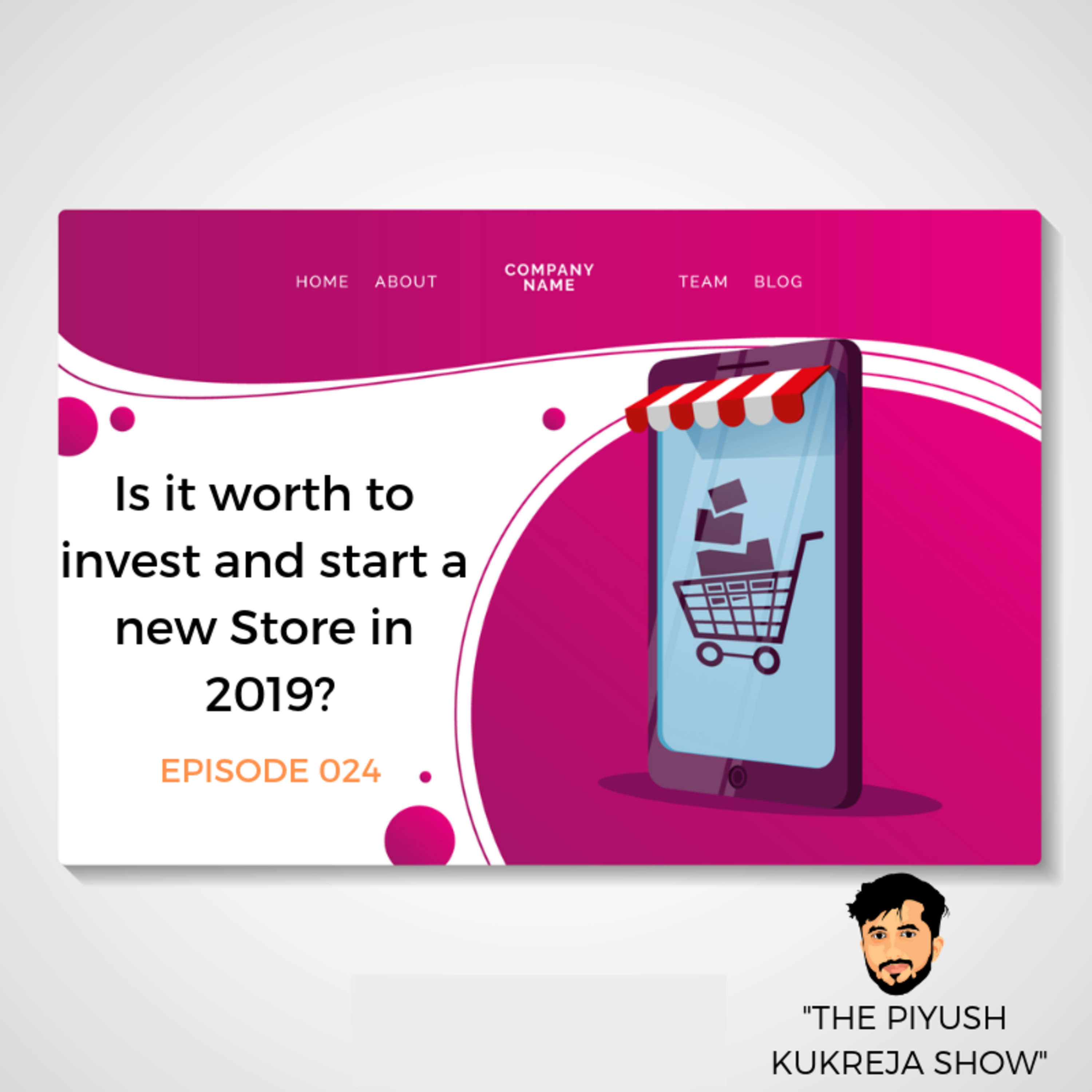 Is it worth to invest and start a new online Store in 2019? #E024