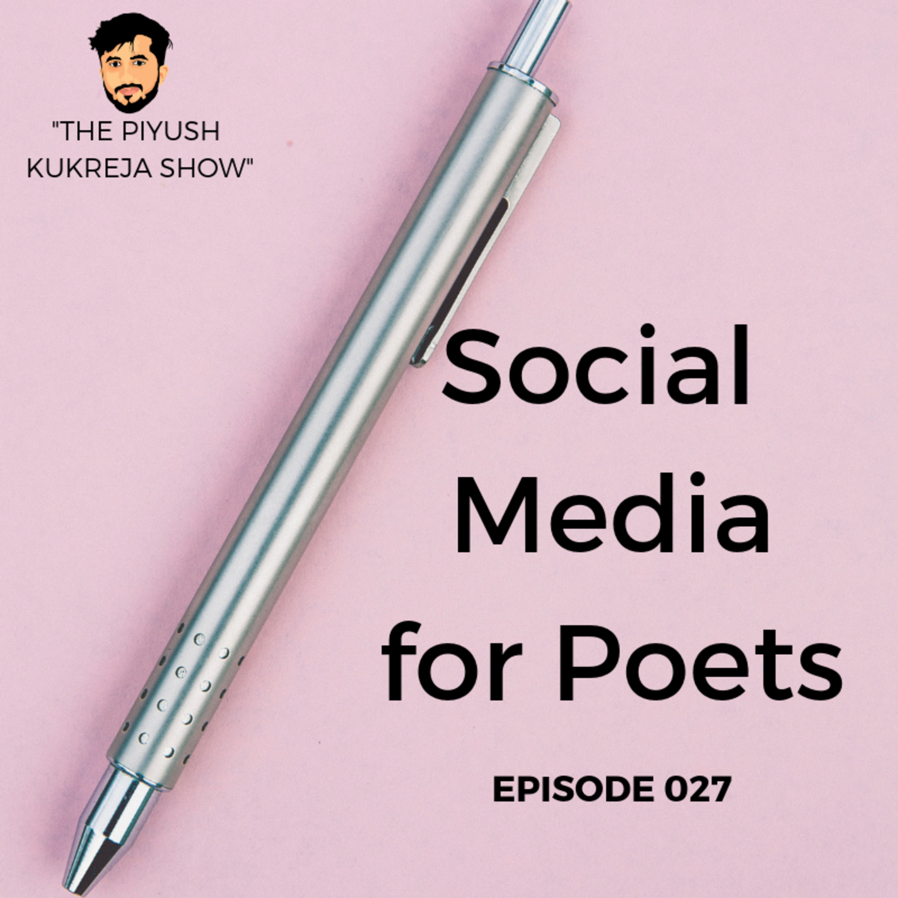 Social Media for Poets | How a Poet can use Social Media to build his/her Brand #E027
