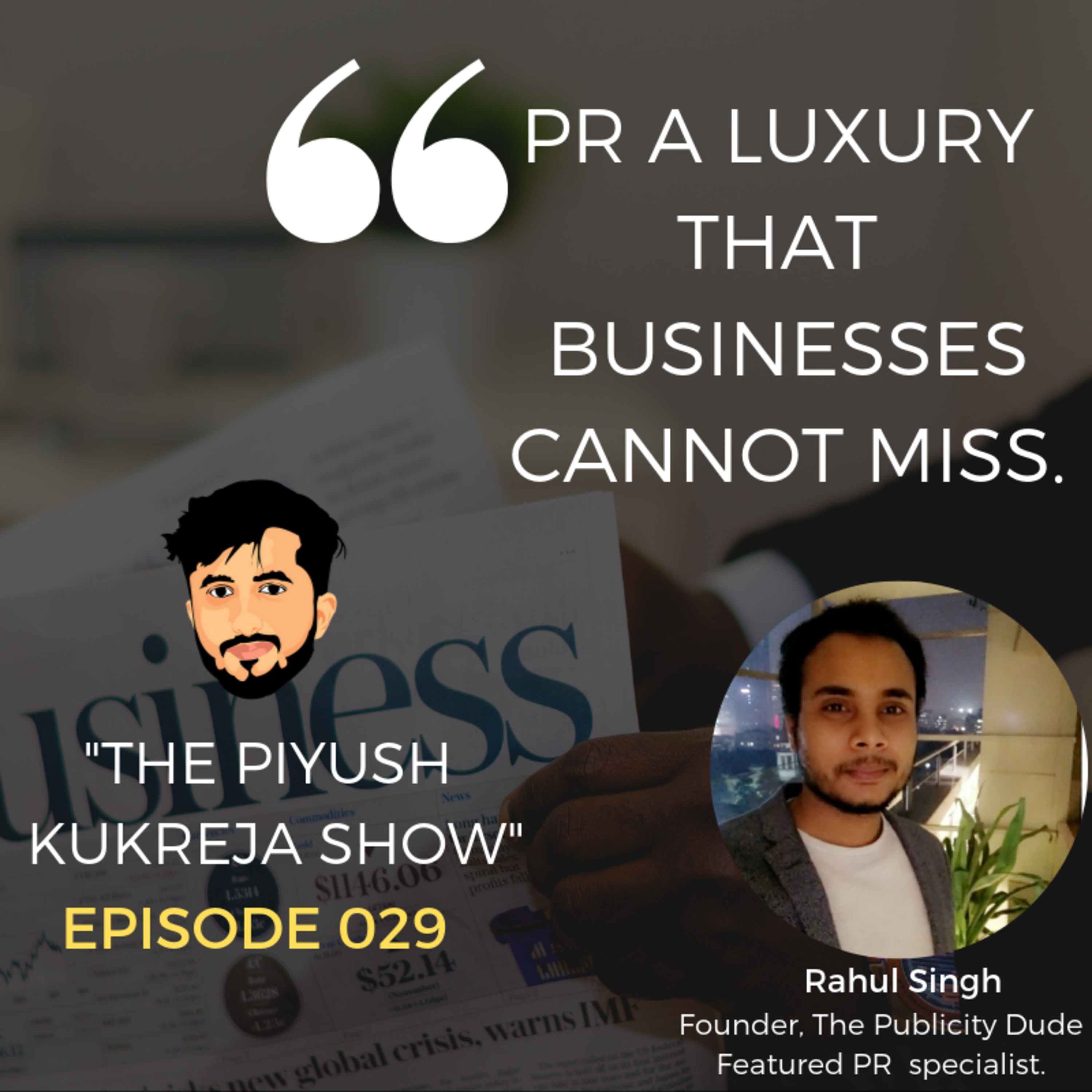 PR A LUXURY THAT BUSINESSES CANNOT MISS Ft. Rahul Singh #E029