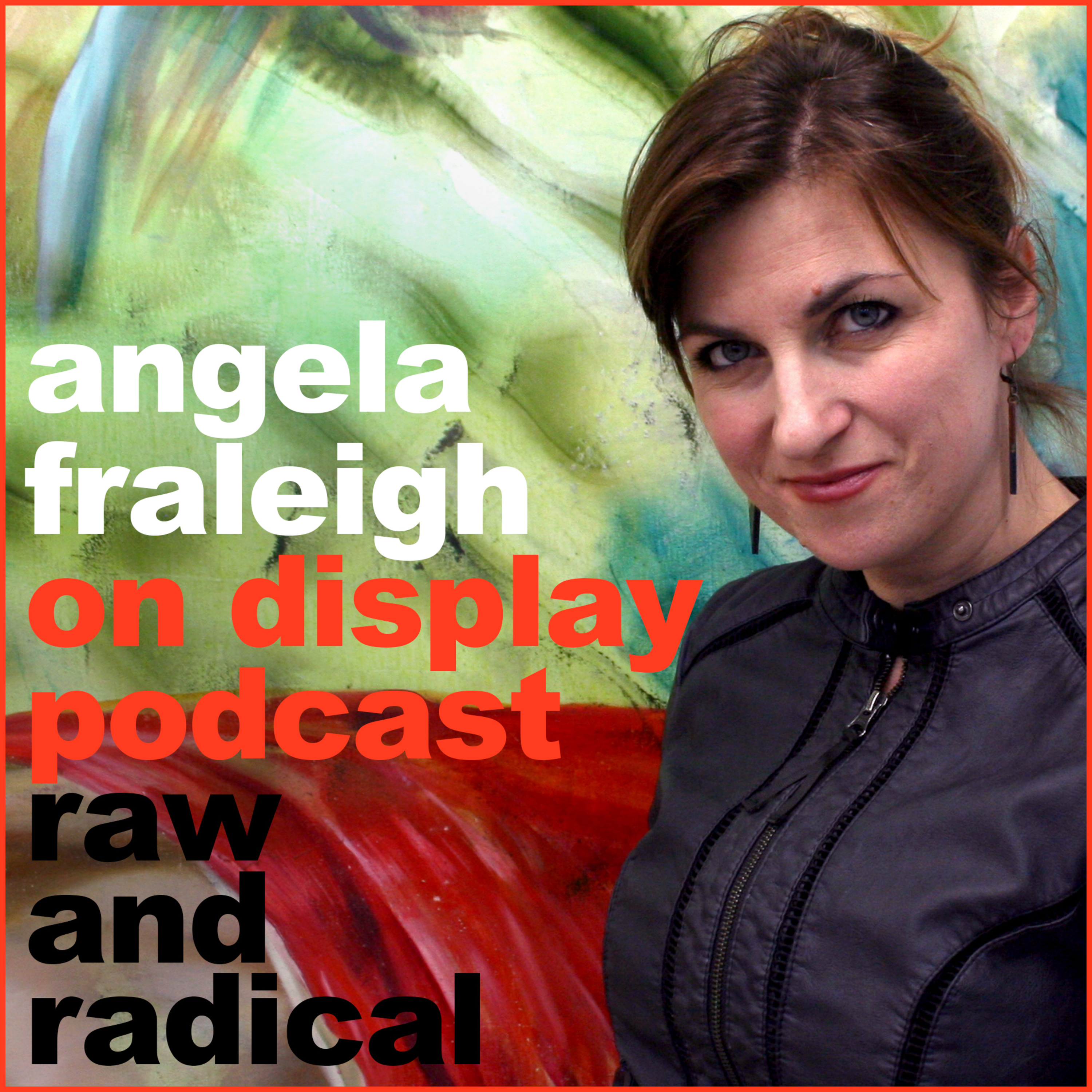 On Display - A Conversation with Angela Fraleigh - Episode 04