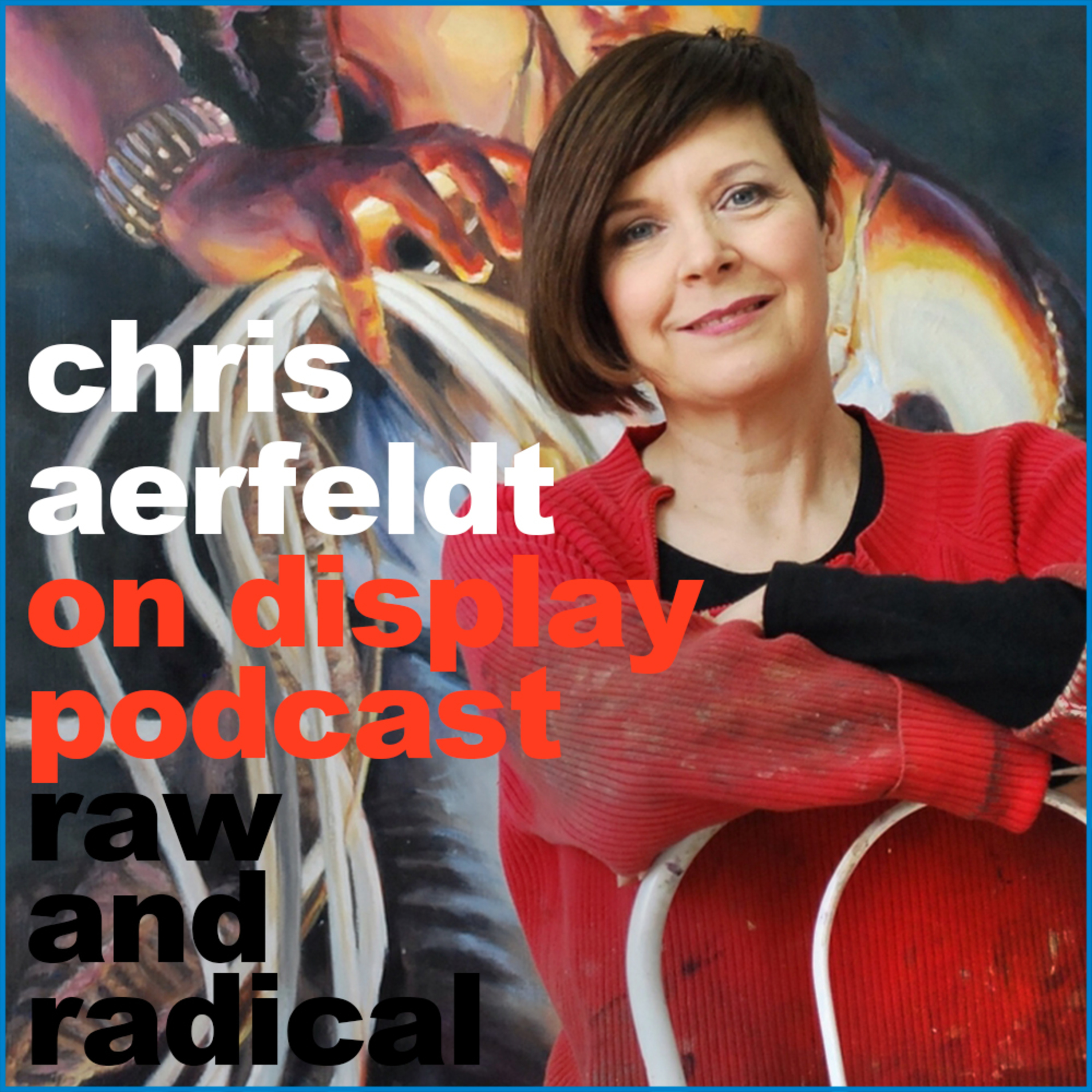 ON DISPLAY - A CONVERSATION WITH CHRIS AERFELDT - EPISODE 05