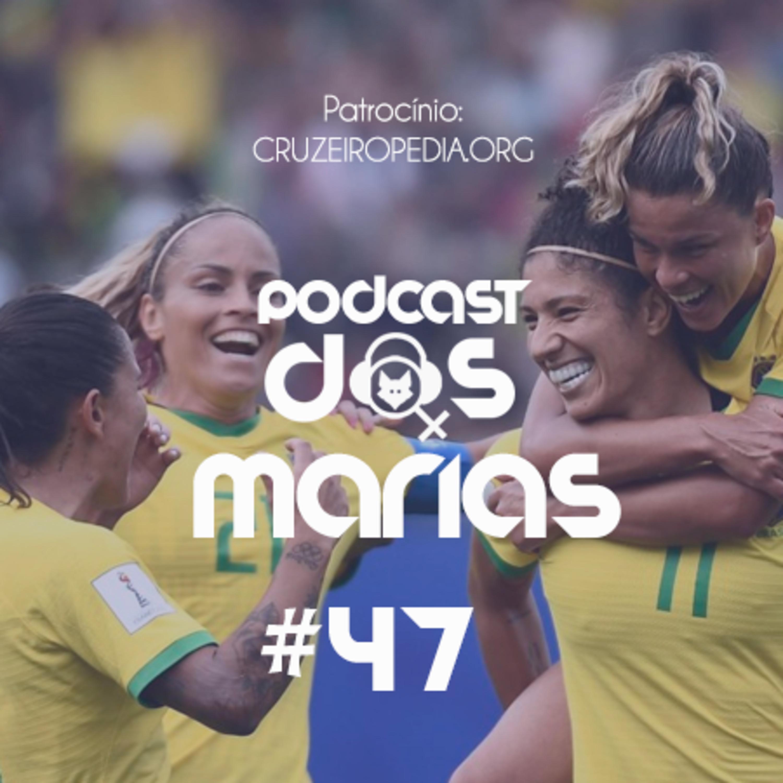 Podcast das Marias #47 – Qualé, qualé, futebol não é pra mulher?