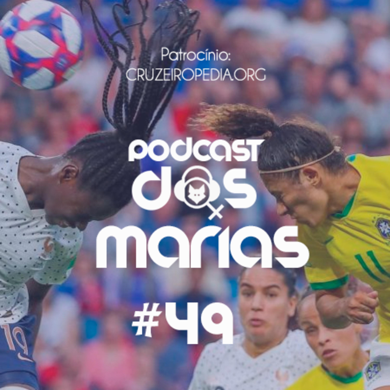 Podcast das Marias #49 - Chorem no começo para sorrir no fim