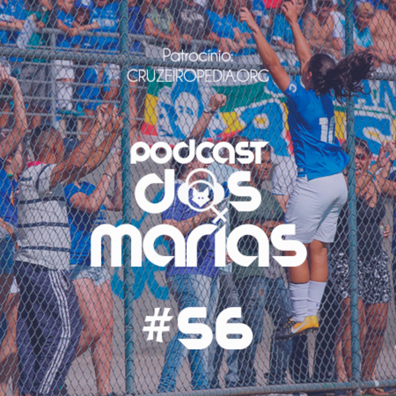 Podcast das Marias #56 - Que orgulho das mulheres do Cruzeiro!