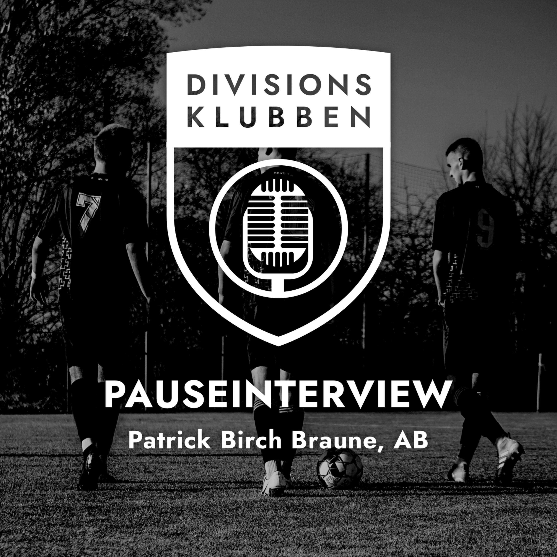 Runde 21: Pauseinterview (Patrick Birch Braune, AB)